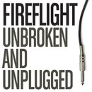 Unbroken And Unplugged/Fireflight