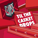 Til The Casket Drops/Clipse