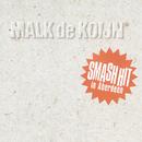 Smash Hit In Aberdeen/Malk De Koijn