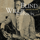 Dark Was The Night  (Mojo Workin'- Blues For The Next Generation)/Blind Willie Johnson
