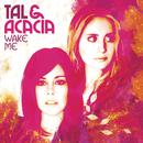 Wake Me/Tal & Acacia