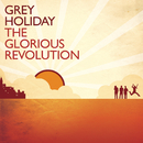 The Glorious Revolution/Grey Holiday