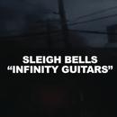 Infinity Guitars/Sleigh Bells