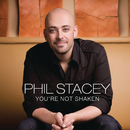 You're Not Shaken/Phil Stacey