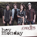 Candles/Hey Monday