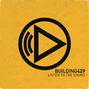 Listen To The Sound/Building 429