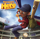 Everyone's Hero Music From The Motion Picture/Everyone's Hero (Motion Picture Soundtrack)