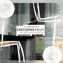 True Love Waits (Christopher O'Riley Plays Radiohead)/Christopher O'Riley