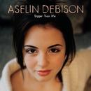 Bigger Than Me/Aselin Debison