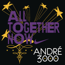 All Together Now/André 3000