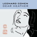 Dear Heather/Leonard Cohen