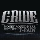 Money Round Here feat.T-Pain/C-Ride