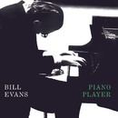 Piano Player/Bill Evans