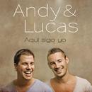 Aqui Sigo Yo/Andy & Lucas