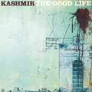 The Good Life/Kashmir