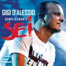 Semplicemente 6/Gigi D'Alessio