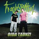 Oida Taunz!/Trackshittaz