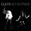 Go Outside/Cults
