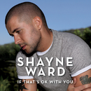 If That's OK With You (Single Mix)/Shayne Ward