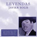 JAVIER SOLIS / LEYENDAS/Javier Solís