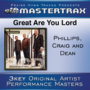 Great Are You Lord [Performance Tracks]/Phillips, Craig & Dean