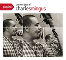 Playlist: The Very Best Of Charles Mingus/Charles Mingus