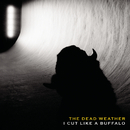 I Cut Like A Buffalo/The Dead Weather