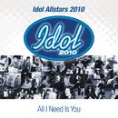 All I Need Is You/Idol Allstars 2010