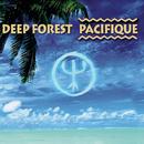 Pacifique/Deep Forest