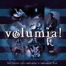 Het Beste Van Volumia! & Volumia! Live/Volumia!