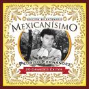 Mexicanisimo-Bicentenario/ Pedrito Fernández/Pedrito Fernandez