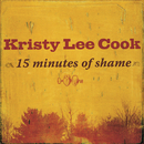 15 Minutes Of Shame/Kristy Lee Cook