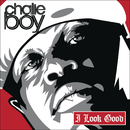 I Look Good feat.Slim Thug,Juvenile,Bun B/Chalie Boy