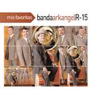 Mis Favoritas/Banda Arkangel R-15