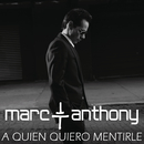 A Quién Quiero Mentirle/Marc Anthony