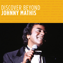 Discover Beyond/Johnny Mathis