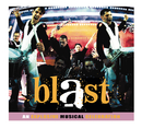 Blast - An Explosive Musical Celebration (Original Cast Recording)/Original Cast of Blast - An Explosive Musical Celebration