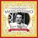 Mexicanisimo-Bicentenario / Cuco Sanchez/Cuco Sánchez