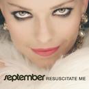 Resuscitate Me/September