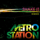 Shake It (Remixes)/Metro Station
