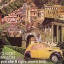 Gira Che Ti Rigira Amore Bello/Claudio Baglioni
