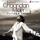 Chaandan Mein/Kailasa
