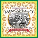 Mexicanisimo - Bicentenario/ Ramón Ayala y Sus Bravos del Norte/Ramón Ayala y Sus Bravos del Norte