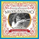 Mexicanisimo-Bicentenario/ Lucha Villa/Lucha Villa