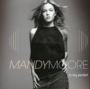 In My Pocket/Mandy Moore