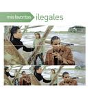 Mis Favoritas/Ilegales