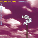 THE VERY BEST OF MOBY GRAPE             VINTAGE/Moby Grape