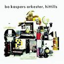 Bo Kaspers Orkester - Hittills/Bo Kaspers Orkester