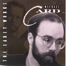 The Early Works/Michael Card