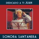 Dedicado A Ti Juan/La Sonora Santanera